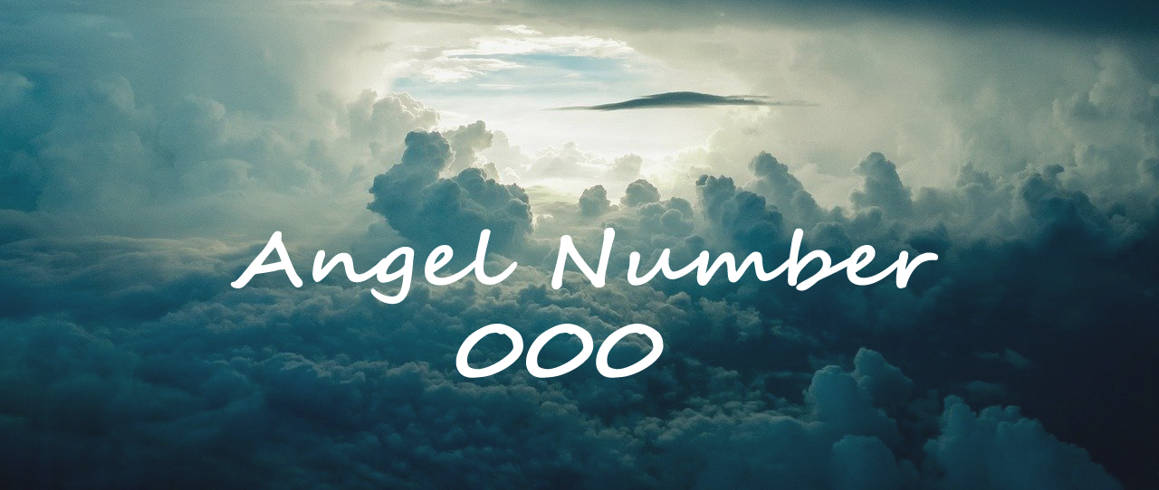 Meaning Angel Number 000
