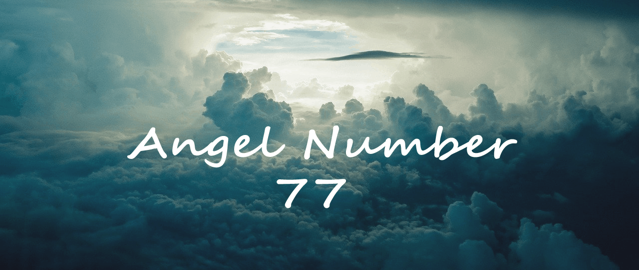 Angel Number 77 Meaning