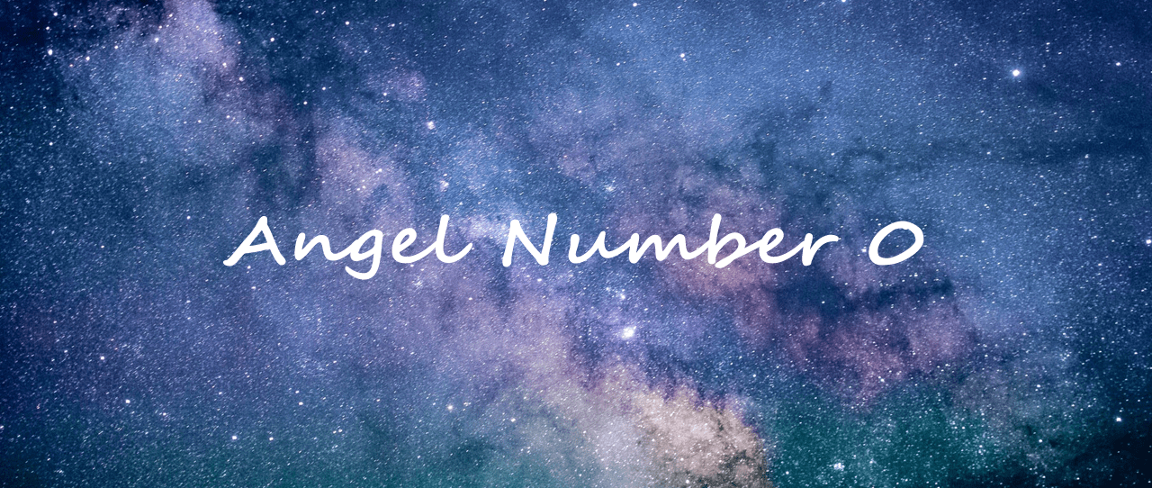 Angel Number 0 Meaning