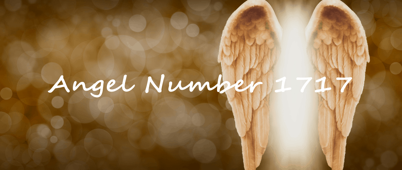 Angel Number 1717 Meaning